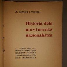 Libros antiguos: HISTÒRIA DELS MOVIMENTS NACIONALISTES. SEGONA SÈRIE. ROVIRA I VIRGILI. 1913. Lote 254565290