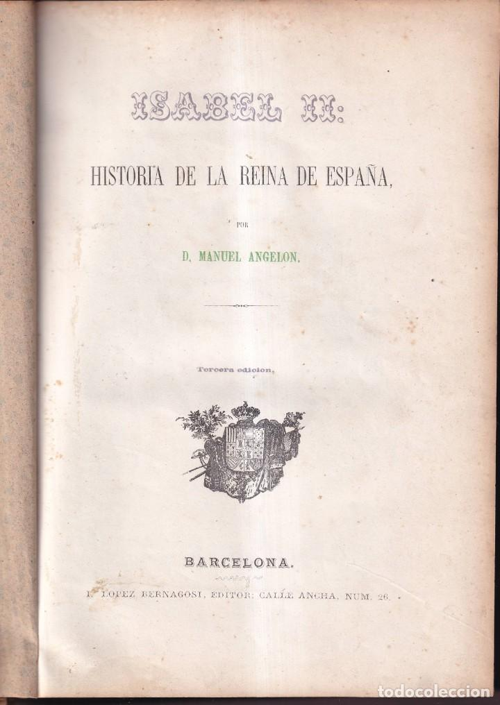 ISABEL II HISTORIA DE LA REINA DE ESPAÑA, POR MANUEL ANGELÓN - BARCELONA 1862 (Libros antiguos (hasta 1936), raros y curiosos - Historia Moderna)