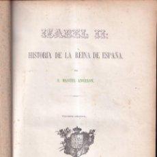 Libros antiguos: ISABEL II HISTORIA DE LA REINA DE ESPAÑA, POR MANUEL ANGELÓN - BARCELONA 1862. Lote 257279485
