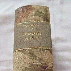 Libros antiguos: LA EPOPEYA DE ESPAÑA EN AXDIR 1928 LAGASCA. Lote 257669910