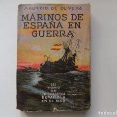 Libros antiguos: LIBRERIA GHOTICA. MAURICIO OLIVEIRA. MARINOS DE ESPAÑA EN GUERRA. 1938.. Lote 257820825