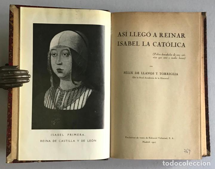 Libros antiguos: ASÍ LLEGÓ A REINAR ISABEL LA CATÓLICA. Folios descabales de una crónica que está a medio hacer. - LL - Foto 2 - 123208696