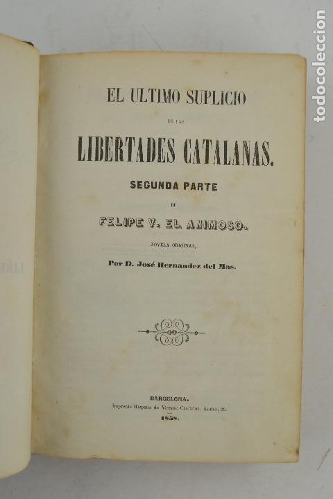EL ÚLTIMO SUPLICIO DE LAS LIBERTADES CATALANAS, 2A PARTE, JOSÉ HERNANDEZ DEL MAS, 1858, BARCELONA. (Libros antiguos (hasta 1936), raros y curiosos - Historia Moderna)