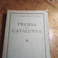Libros antiguos: LLUIS BERTRAN PIJUAN. LA PREMSA A CATALUNYA. 1931. 1ª PRIMERA EDICIÓ.. Lote 261305350