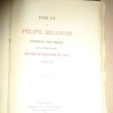 Libros antiguos: PIO IV Y FELIPE SEGUNDO. PRIMEROS DIEZ MESES DE LA EMBAJADA DE DON LUIS DE REQUESENS EN ROMA 1563-64. Lote 261859860
