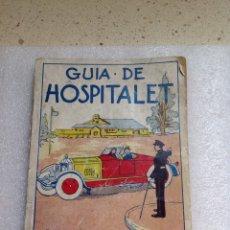 Libros antiguos: GUÍA DE HOSPITALET AÑO 1932. Lote 261915515