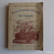 Libros antiguos: LIBRERIA GHOTICA. BURGOS IGLESIAS. ENCICLOPEDIA MILITAR DEL SOLDADO. INSTRUCCIÓN.. Lote 262224225