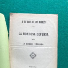 Libros antiguos: A EL ECO DE LOS LIBRES. TARRAGONA, 1855. VICTOR JOSÉ DEL PINO EN DEFENSA DE SU HONOR. HUESCA. Lote 262292775