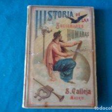Libros antiguos: HISTORIA DE LAS SOCIEDADES HUMANAS, ROQUE GÁLVEZ Y ENCINAR. CALLEJA 1894. Lote 263173540