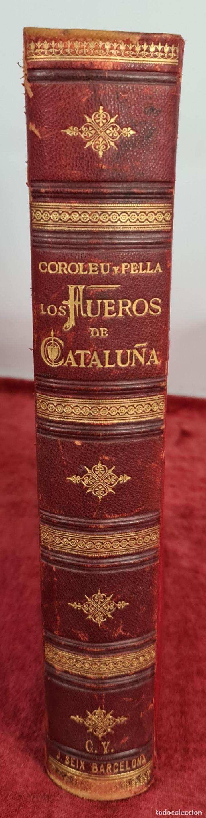 Libros antiguos: LOS FUEROS DE CATALUÑA. JOSE COROLEU Y JOSE PELLA. IMP. LUIS TASSO. 1878. - Foto 8 - 263237325