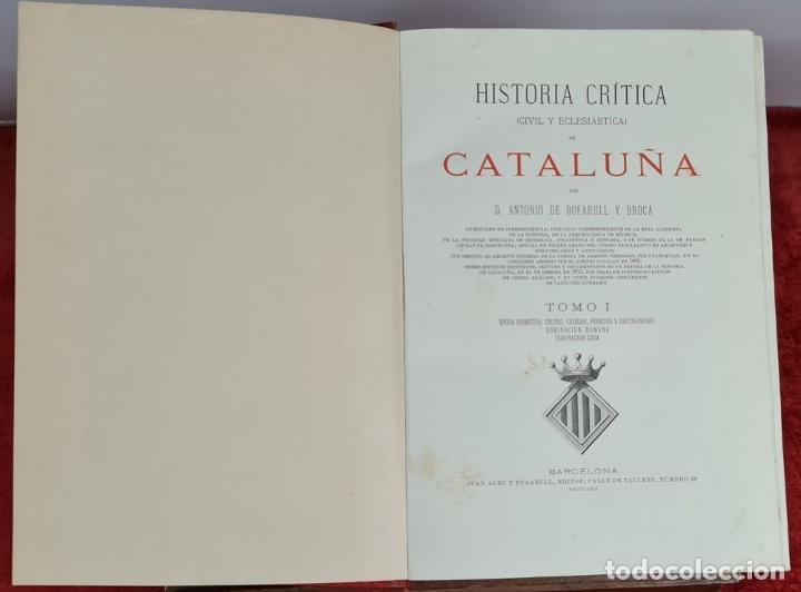 Libros antiguos: HISTORIA DE CATALUÑA. ANTONIO DE BOFARULL. EDIT. JUAN ALEU. 9 VOL. 8 T. 1876. - Foto 2 - 263242185