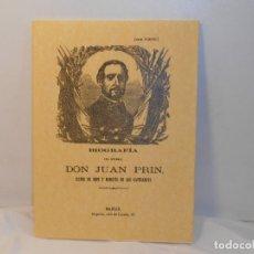 Libros antiguos: BIOGRAFIA DEL GENERAL DON JUAN PRIN, CONDE DE REUS -EDICIÓN FACSIMIL. Lote 263613400