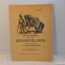 Libros antiguos: Hª. VERDADERA DEL VALIENTE BERNARDO DEL CARPIO -EDICIÓN FACSIMIL. Lote 263613415