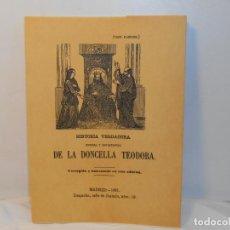 Libros antiguos: HISTORIA VERDADERA : CURIOSA Y ENTRETENIDA DE LA DONCELLA TEODORA -EDICIÓN FACSIMIL. Lote 263613430