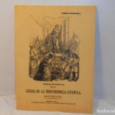 Libros antiguos: Hª. DE LA GUERRA DE LA INDEPENDENCIA ESPAÑOLA. AÑOS DEL 1808 AL 1814 - FACSÍMIL. Lote 263613450