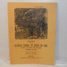 Libros antiguos: Hª. DE LA GLORIOSA GUERRA DE AFRICA EN 1859, ESCRITA Y DIVIDIDA EN ROMANCES - FACSÍMIL. Lote 263613475