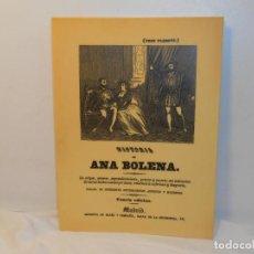 Libros antiguos: Hª. DE ANA BOLENA. SU ORIGEN, AMORES, ENGRANDECIMIENTO, PRISIÓN Y MUERTE - FACSÍMIL. Lote 263613485