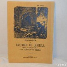 Libros antiguos: Hª. DEL BASTARDO DE CASTILLA, EN AFRICA O EL CASTILLO DEL DIABLO - FACSÍMIL. Lote 263613505