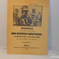 Libros antiguos: Hª. DE LA VIDA, HECHOS Y ASTUCIAS SUTILÍSIMAS DEL RÚSTICO BERTOLDO, SU HIJO Y SU NIETO - FACSÍMIL. Lote 263613580