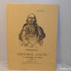 Libros antiguos: Hª. DE CRISTOBAL COLON, O EL DESCUBRIMIENTO DE AMERICA. -EDICIÓN FACSIMIL. Lote 263613695