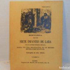 Libros antiguos: Hª. DE LOS SIETE INFANTES DE LARA Y DE SU HERMANO MUDARRA GONZÁLEZ -EDICIÓN FACSIMIL. Lote 263613710