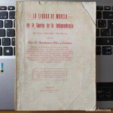 Libros antiguos: LA CIUDAD DE MURCIA EN LA GUERRA DE LA INDEPENDENCIA, BALDOMERO DIEZ, ED. IMP. LOURDES, 1927 RARO. Lote 264765399