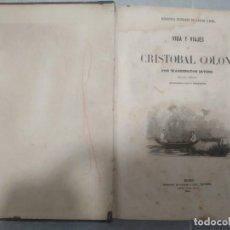 Libros antiguos: VIDA Y VIAJES DE CRISTOBAL COLÓN; WASHINGTON IRVING (GASPAR Y ROIG, 3ª EDICIÓN, 1854). Lote 265213494