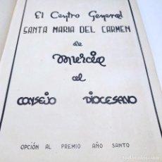Libros antiguos: ÁLBUM BIBLIOGRÁFICO, DOCUMENTAS Y FOTOGRÁFICO DEL CENTRO GENERAL SANTA MARÍA DEL CARMEN DE MURCIA.. Lote 266305048
