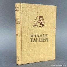 Libros antiguos: MADAME TALLIEN, REALISTA Y REVOLUCIONARIA - REVOLUCION FRANCESA - HISTORIA. Lote 267063584