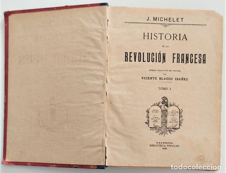 Libros antiguos: HISTORIA DE LA REVOLUCIÓN FRANCESA - TOMO I - MICHELET - TRADUCCIÓN BLASCO IBAÑEZ - AÑO 1898 - Foto 3 - 267355084