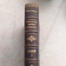 Livres anciens: LIBRO DE ORO HISPANO - AMERICANO CUBA , VOLUMEN I POR GERARDO PARDOS - EDICIÓN DE LUJO 1917. Lote 267386664