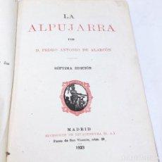 Libros antiguos: LA ALPUJARRA. D. PEDRO ANTONIO DE ALARCÓN. SUCESORES DE RIVADENEYRA. MADRID. 1923.. Lote 267447384