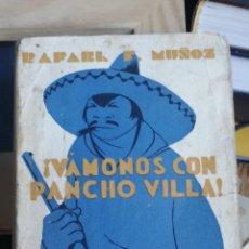 Livros antigos: ¡VÁMONOS CON PANCHO VILLA! - MUÑOZ, RAFAEL. ESPASA CALPE, MADRID 1935.IN 4º M RÚSTICA. ILUSTRADA. Lote 268422169