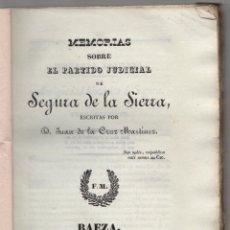 Livros antigos: MEMORIAS SOBRE EL PARTIDO JUDICIAL DE SEGURA DE LA SIERRA. JUAN DE LA CRUZ MARTINEZ. BAEZA, 1842. Lote 269076578