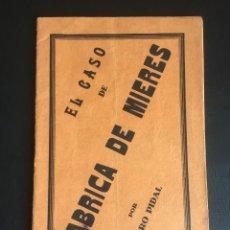 Libros antiguos: EL CASO DE FABRICA DE MIERES POR PEDRO PIDAL. Lote 269100063