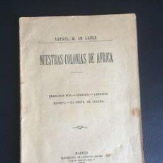 Livros antigos: RAFAEL M. DE LABRA.NUESTRAS COLONIAS DE AFRICA .AÑO 1898. Lote 269101418