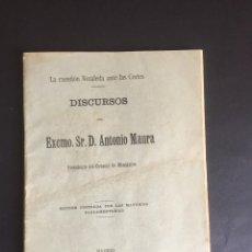 Libros antiguos: LA CUESTION NOZALEDA ANTE LAS CORTES. DISCURSOS DEL EXCMO. SR. D. ANTONIO MAURA. Lote 269103713