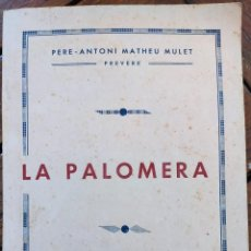 Libros antiguos: LA PALOMERA. PERE ANTONI MATHEU. HISTÒRIA DE SANT ELM. S'ARRACÓ. ANDRATX. MALLORCA.. Lote 269169703