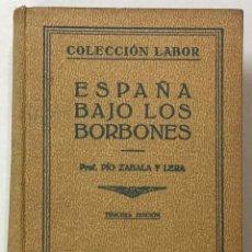 Libros antiguos: ESPAÑA BAJO LOS BORBONES. - ZABALA Y LERA, PÍO.. Lote 123261706
