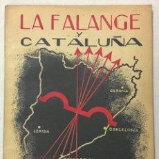 Livros antigos: LA FALANGE Y CATALUÑA. TIP. HERALDO DE ARAGÓN. ZARAGOZA, C. 1937. 21,5 CM. 95 PÁG.. Lote 123146207