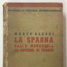 Libros antiguos: LA SPAGNA DALLA MONARCHIA AL GOVERNO DI FRANCO. - ALESSI, MARCO. 1937.. Lote 123155220