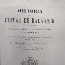 Libros antiguos: HISTÒRIA DE LA CIUTAT DE BALAGUER, DE JOSEP Mª POU I MARTÍ, 1913. Lote 269448158