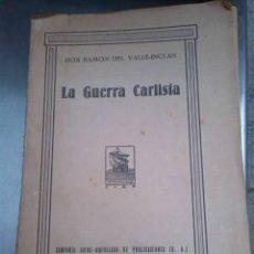 Libros antiguos: LA GUERRA CARLISTA. DON RAMÓN DEL VALLE-INCLÁN. COMPAÑÍA IBERO-AMERICANA DE PUBLICACIONES. 1929.. Lote 269501803
