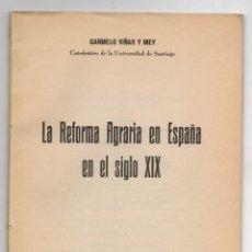 Libros antiguos: LA REFORMA AGRARIA EN ESPAÑA EN EL SIGLO XIX. CARMELO VIÑAS Y MEY. SANTIAGO, 1933. Lote 269651188