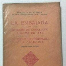 Libros antiguos: LA EMBAJADA DEL MARQUÉS DE COGOLLUDO A ROMA EN 1687 Y EL DUQUE DE MEDINACELI Y LA GIORGINA. - VILLA-. Lote 123259259
