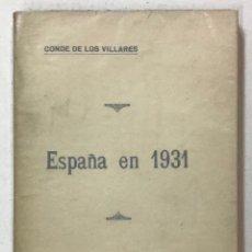 Libros antiguos: ESPAÑA EN 1931. - VILLARES, CONDE DE LOS. MADRID, 1932.. Lote 123259511