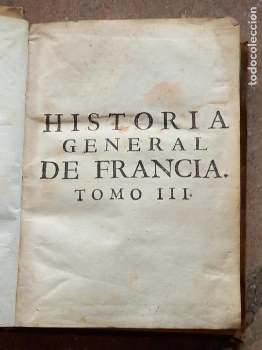 Libros antiguos: HISTORIA GENERAL DE FRANCIA - TOMO III : SUCCESSION DE SUS MONARCAS - MADRID - MDCCLX. - Foto 4 - 269831233