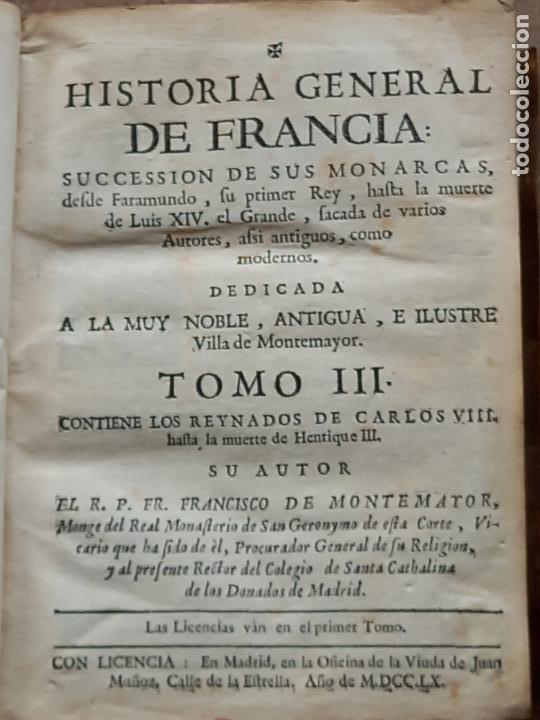 HISTORIA GENERAL DE FRANCIA - TOMO III : SUCCESSION DE SUS MONARCAS - MADRID - MDCCLX. (Libros antiguos (hasta 1936), raros y curiosos - Historia Moderna)