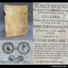 Libros antiguos: 1747 - TOSCO DISEÑO DEL APARATO CON EL QUE PALMA DE MALLORCA CELEBRO HONORES A FERNANDO VI. Lote 270349893