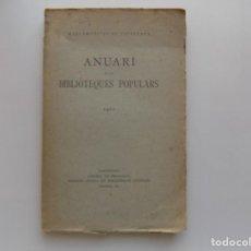 Libros antiguos: LIBRERIA GHOTICA. MANCOMUNITAT DE CATALUNYA. ANUARI DE LES BIBLIOTEQUES POPULARS. 1922.. Lote 272085378